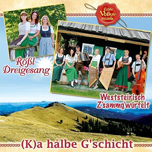 (K)a Hålbe G\'schicht; Echte Volksmusik aus der Steiermark