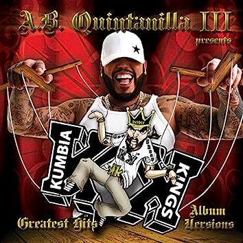 "A.B. Quintanilla III Presents Kumbia Kings Greatest Hits ""Album Versions"""