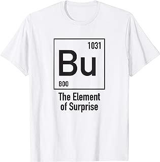 Chemistry Halloween Costume Bu The Element of Surprise T-Shirt