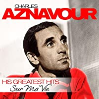 Sur Ma Vie - His Greatest Hits
