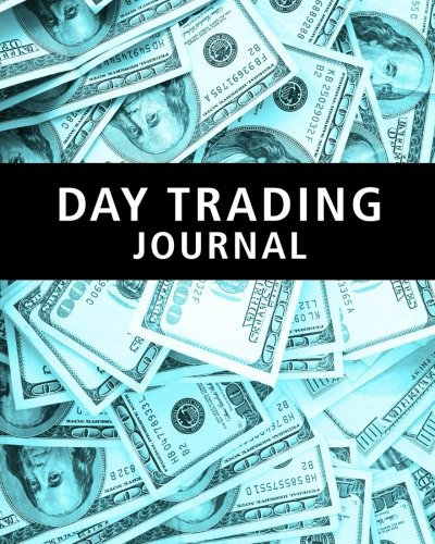 Day Trading Journal: Stock Trader's Trading And Trade Strategies Journal (Stock CFD Options Forex Trading Day Trader Journal Record Logbook Series, Band 3)