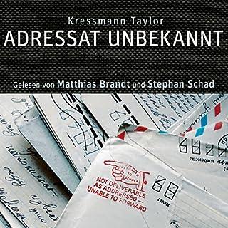 Adressat unbekannt                   Autor:                                                                                                                                 Kressmann Taylor                               Sprecher:                                                                                                                                 Matthias Brandt,                                                                                        Stephan Schad                      Spieldauer: 58 Min.     26 Bewertungen     Gesamt 4,7