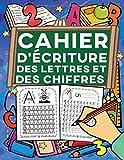 Cahier d'Écriture des Lettres et des Chiffres - Apprenez à votre enfant à écrire les lettres minuscules et majuscules de l'alphabet et les nombres de 1 à 20, tout en s'amusant!