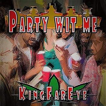 Party Wit Me
