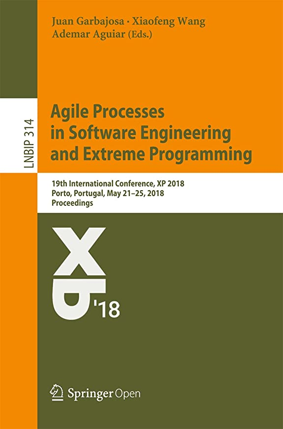 フォロー着服アルカトラズ島Agile Processes in Software Engineering and Extreme Programming: 19th International Conference, XP 2018, Porto, Portugal, May 21–25, 2018, Proceedings ... Processing Book 314) (English Edition)