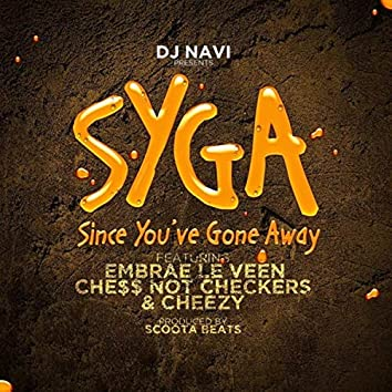 Since You've Gone Away (feat. Embrae Le Veen, Che$$ Not Checkers & Cheezy)