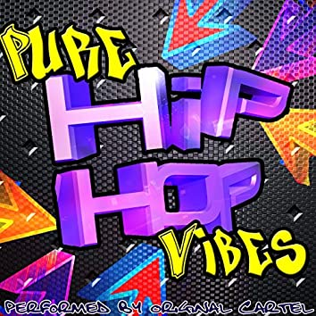 Pure Hip Hop Vibes