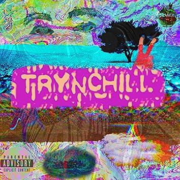 TryNchill