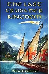 The Last Crusader Kingdom: Dawn of a Dynasty in Twelfth-Century Cyprus Kindle Edition