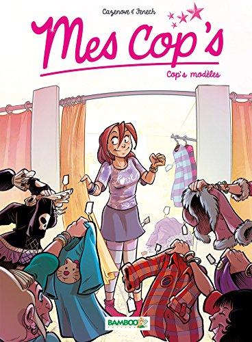 Mes cop's, tome 3 : Cop's modèles