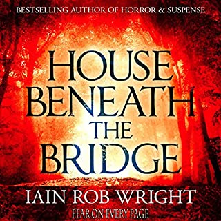 House Beneath the Bridge: A Horror Novel cover art