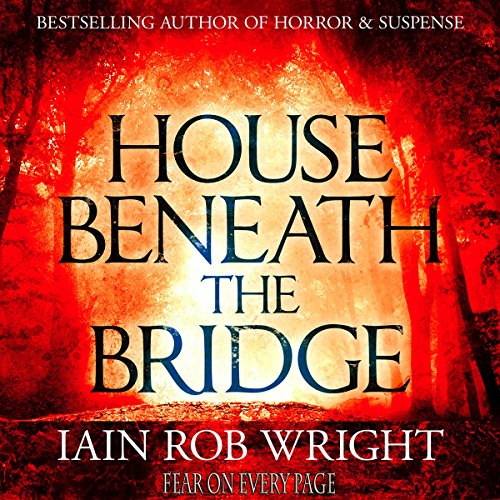 House Beneath the Bridge: A Horror Novel audiobook cover art