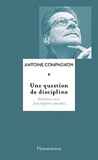Une question de discipline: Entretiens avec Jean-Baptiste Amadieu (French Edition)