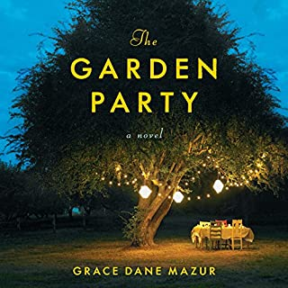 The Garden Party     A Novel              Auteur(s):                                                                                                                                 Grace Dane Mazur                               Narrateur(s):                                                                                                                                 Bernadette Dunne                      Durée: 7 h     Pas de évaluations     Au global 0,0