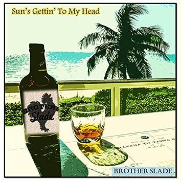 Sun's Gettin' to My Head