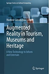 Augmented Reality in Tourism, Museums and Heritage: A New Technology to Inform and Entertain (Springer Series on Cultural Computing) Kindle Edition