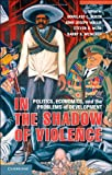 In the Shadow of Violence: Politics, Economics, and the Problems of Development - Douglass C. North