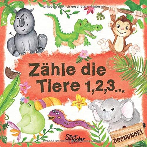 Zähle die Tiere 1,2,3...: Ein liebevoll gestaltetes Such-Buch für Kinder ab 2 Jahren