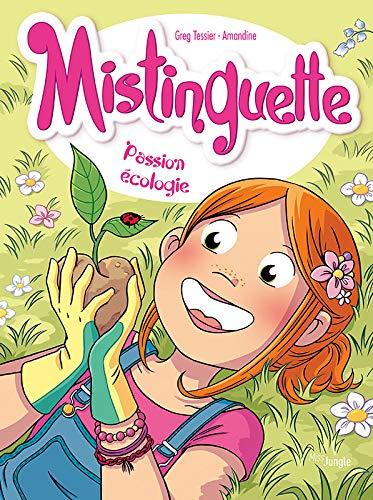 Mistinguette - Tome 11 - Passion écologie eBook: Amandine, Tessier, Greg: Amazon.fr