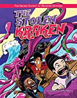 The Stolen Kraken (Secret Society of Monster Hunters)