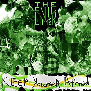 Keep Yourself Afraid