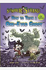 Seymour Strange: How to Trick a One-Eyed Ghost (I Can Read Chapters) Hardcover