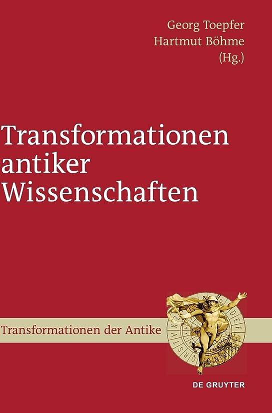 系統的強制的後継Transformationen Antiker Wissenschaften / Transformations of Ancient Sciences (Transformationen Der Antike)