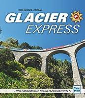 Glacier Express: Der langsamste Schnellzug der Welt