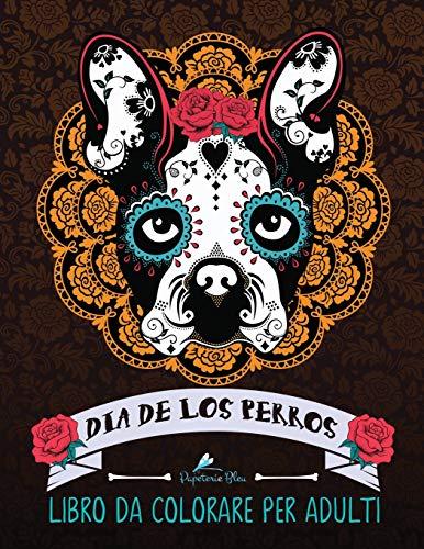 Dia De Los Perros: Libro Da Colorare Per Adulti: Volume 1