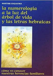 La Numerología a la luz del Árbol de Vida y las Letras Hebráicas (Spanish Edition)