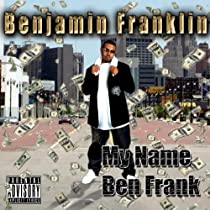 My Name Ben Frank [Explicit]
