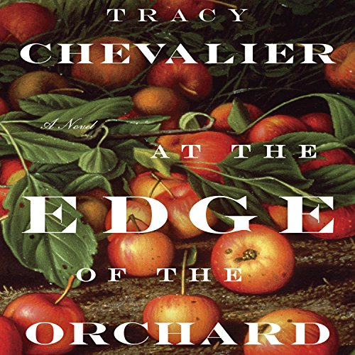 At the Edge of the Orchard                   By:                                                                                                                                 Tracy Chevalier                               Narrated by:                                                                                                                                 Hillary Huber,                                                                                        Mark Bramhall,                                                                                        Kirby Heyborne,                   and others                 Length: 9 hrs and 1 min     393 ratings     Overall 4.2