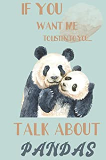 If you want me to listen to you talk about Pandas: Panda gifts for men, women, girls, boys, and kids: cute & elegant blank...