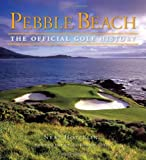 Pebble Beach: The Official Golf History