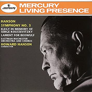 Hanson: Symphony No. 3/Elegy/The Lament for Beowulf