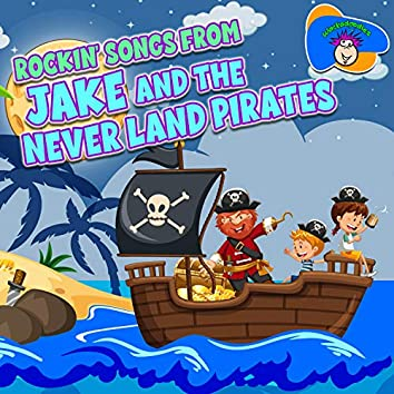 Rockin' Songs From Jake and the Never Land Pirates