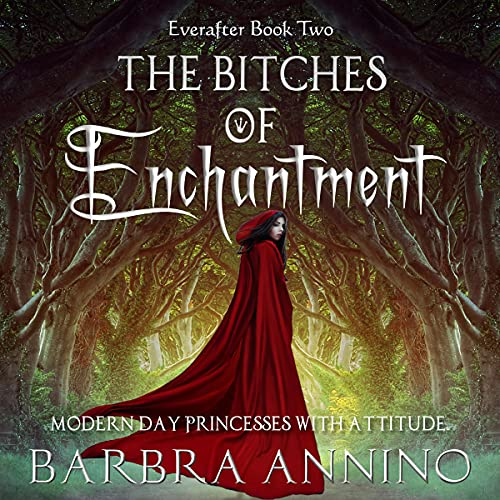 The Bitches of Enchantment Audiobook By Barbra Annino cover art