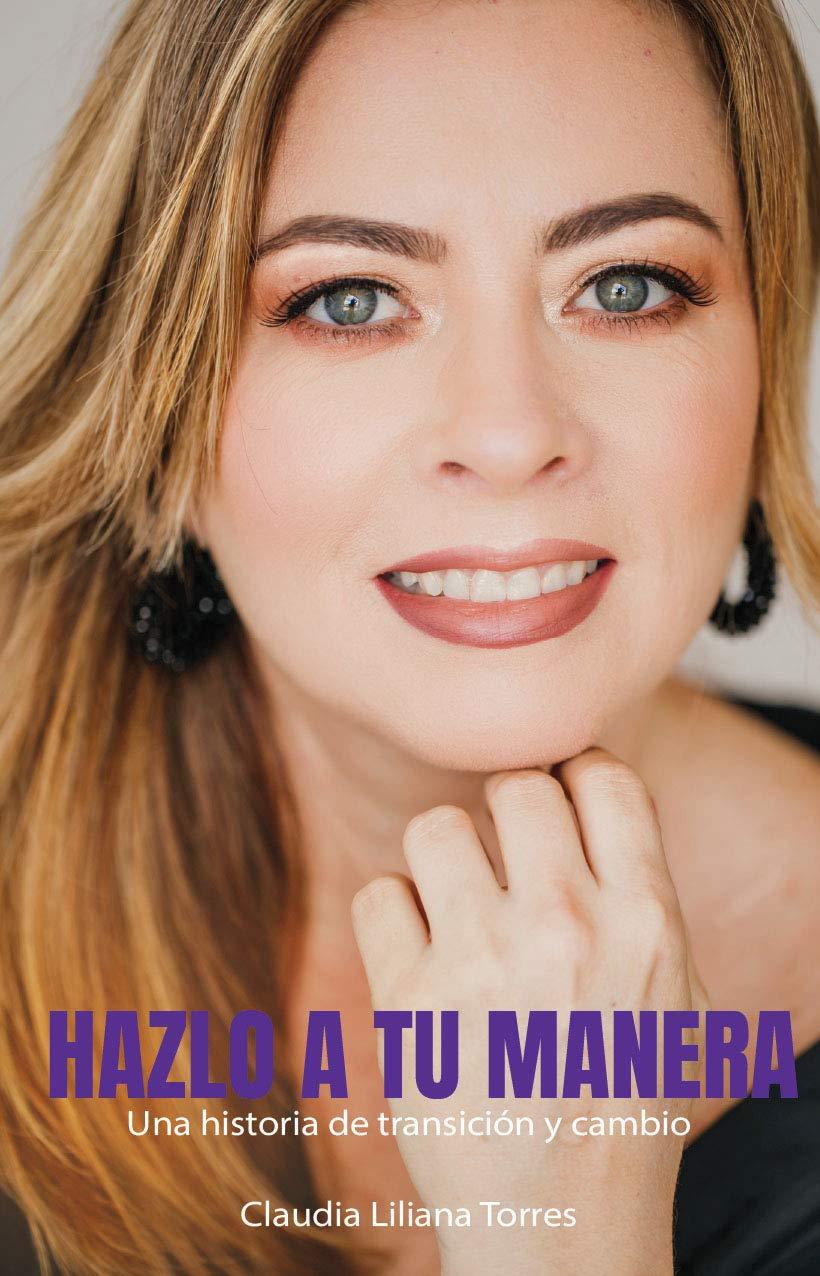 HAZLO A TU MANERA: Una historia de transición y cambio (Spanish Edition)
