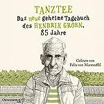Tanztee: Das neue geheime Tagebuch des Hendrik Groen, 85 Jahre