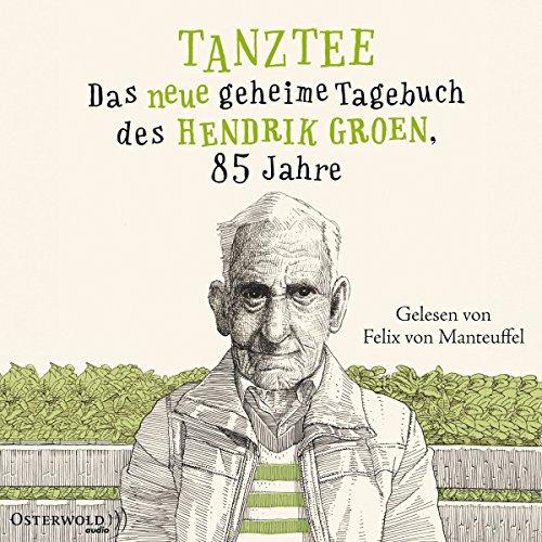 Tanztee - Das neue geheime Tagebuch des Hendrik Groen, 85 Jahre cover art