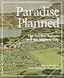 Paradise Planned: The Garden Suburb and the Modern City (THE MONACELLI P)