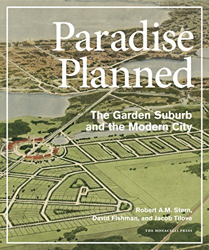 Paradise Planned: The Garden Suburb and the Modern City