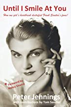 Until I Smile At You: How one girl's heartbreak electrified Frank Sinatra's fame!
