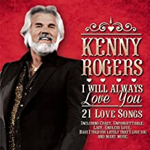 I Will Always Love You - Kenny Rogers by Kenny Rogers