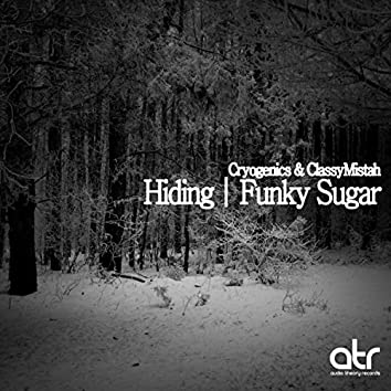 Hiding / Funky Sugar
