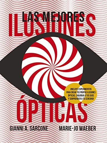 Las mejores ilusiones ópticas (Castellano - A Partir De 8 Años - Libros Didácticos - Otros Libros)