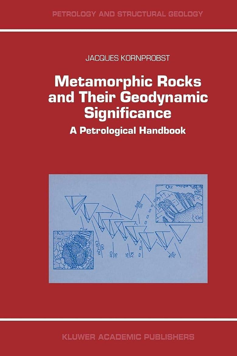 憂慮すべき申し立てる書道Metamorphic Rocks and Their Geodynamic Significance: A Petrological Handbook (Petrology and Structural Geology)