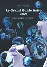 Livres Le Grand Guide Astro 2021: Une année décisive PDF