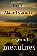 Le Grand Meaulnes: Un roman d'Alain-Fournier (French Edition)