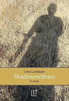 Shadowmothers (English Edition) van [Lena Landauer, William Westhead]